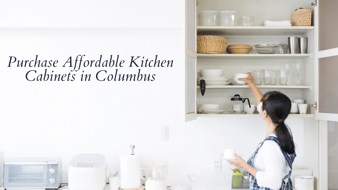 Purchase Affordable Kitchen Cabinets in Columbus