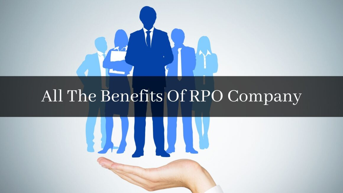 All The Benefits Of RPO Company