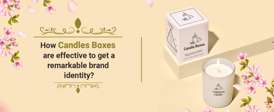 How to Design the Ideal Candles Boxes for your Candles